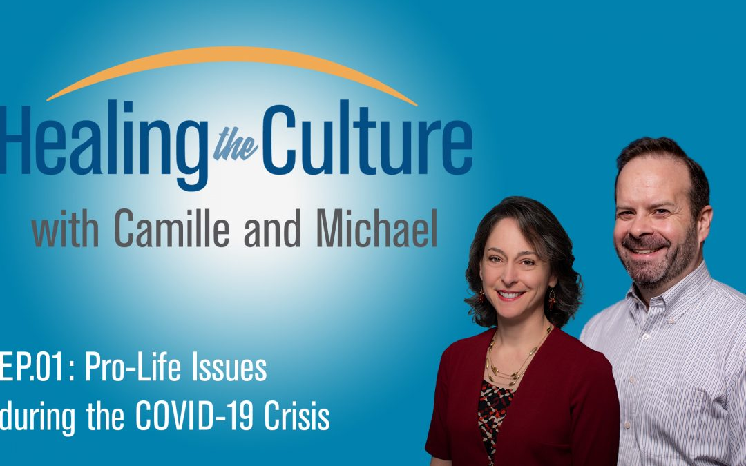 EP. 1.1: Pro-Life Issues during the COVID-19 Crisis